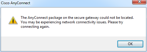 Cisco ASA Error - AnyConnect package on the secure gateway